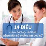 Bệnh nấm ở bộ phận sinh dục nữ 15 điều chị em bắt buộc phải biết